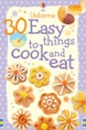 30 Easy things to cook and eat