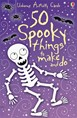 50 spooky things to make and do