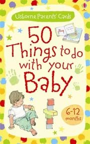 50 things to do with your baby: 6-12 months