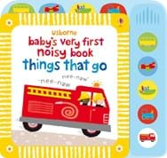 Baby's very first noisy book: Things that go