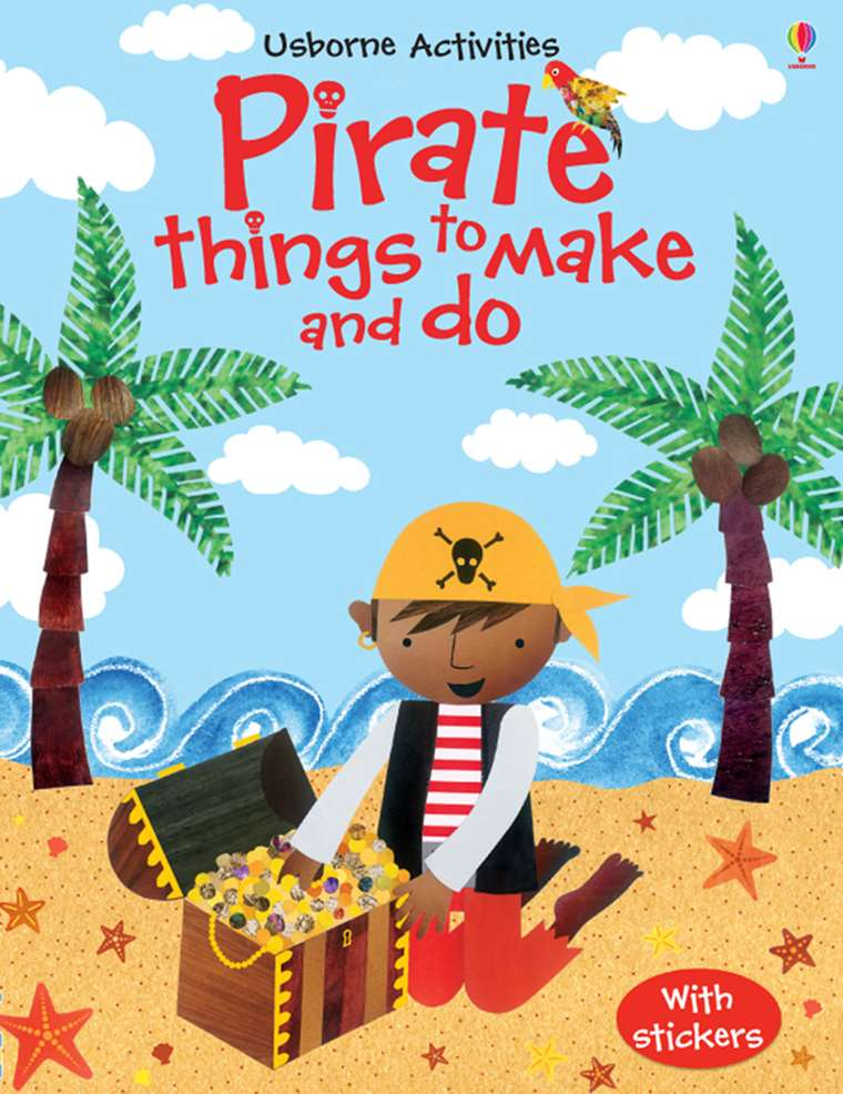 Pirate Things To Make And Do At Usborne Children S Books