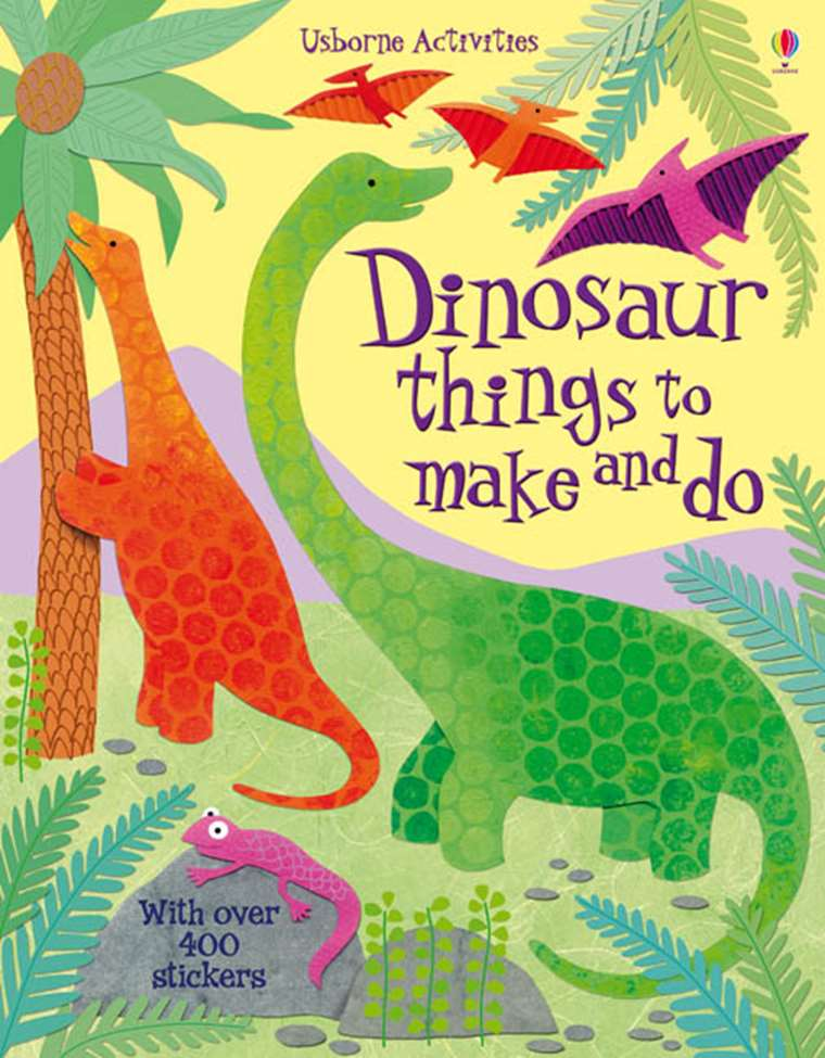 Dinosaur Things To Make And Do At Usborne Children S Books
