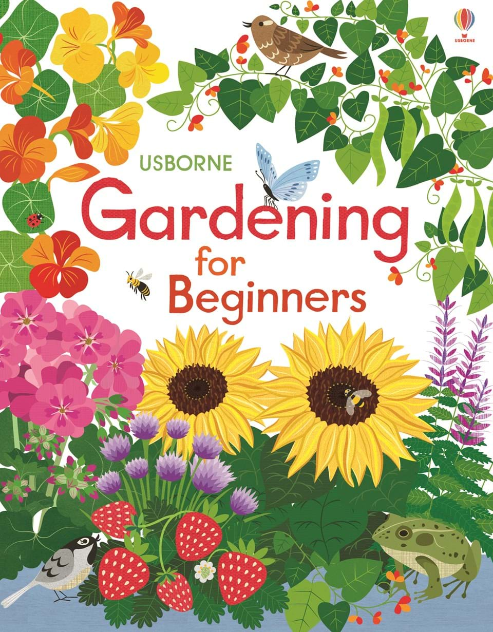 Gardening For Beginners At Usborne Children S Books