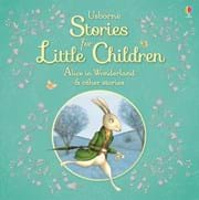 Stories for little children: Alice in Wonderland and other stories