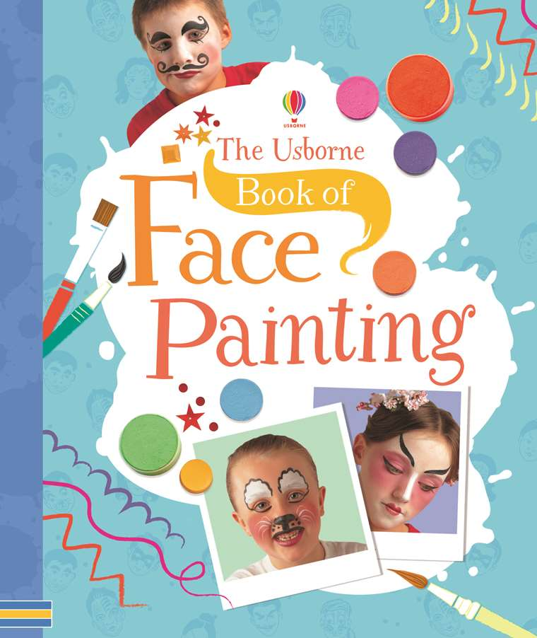 Book Of Face Painting At Usborne Children S Books