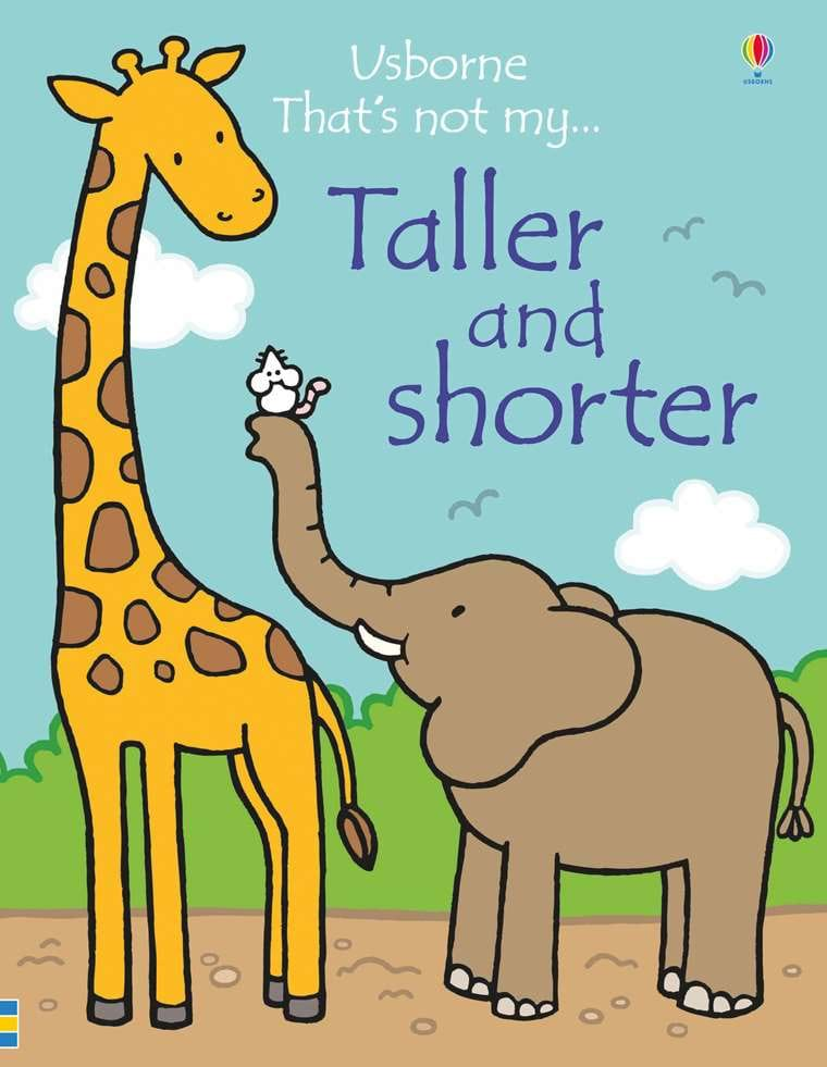 taller and shorter at usborne children s books