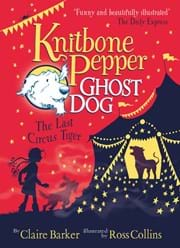 Knitbone Pepper Ghost Dog and the Last Circus Tiger