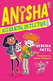 Cover of Anisha, Accidental detective by Serena Patel (7+ age range). Pink with yellow writing. Characters are drawn cartoon style. Anisha is an Indian girl in a demin jacket and black leggings; she is showing a poster to her friend Milo, a boy with red curly hiair, holding a cat.
