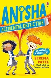 Cover of the second book: Anisha Accidental Detective, school's cancelled. Same style as the previous, yellow with blue writing. Anisha and Milo are holding a school project, a volcano which is exploding everywhere.