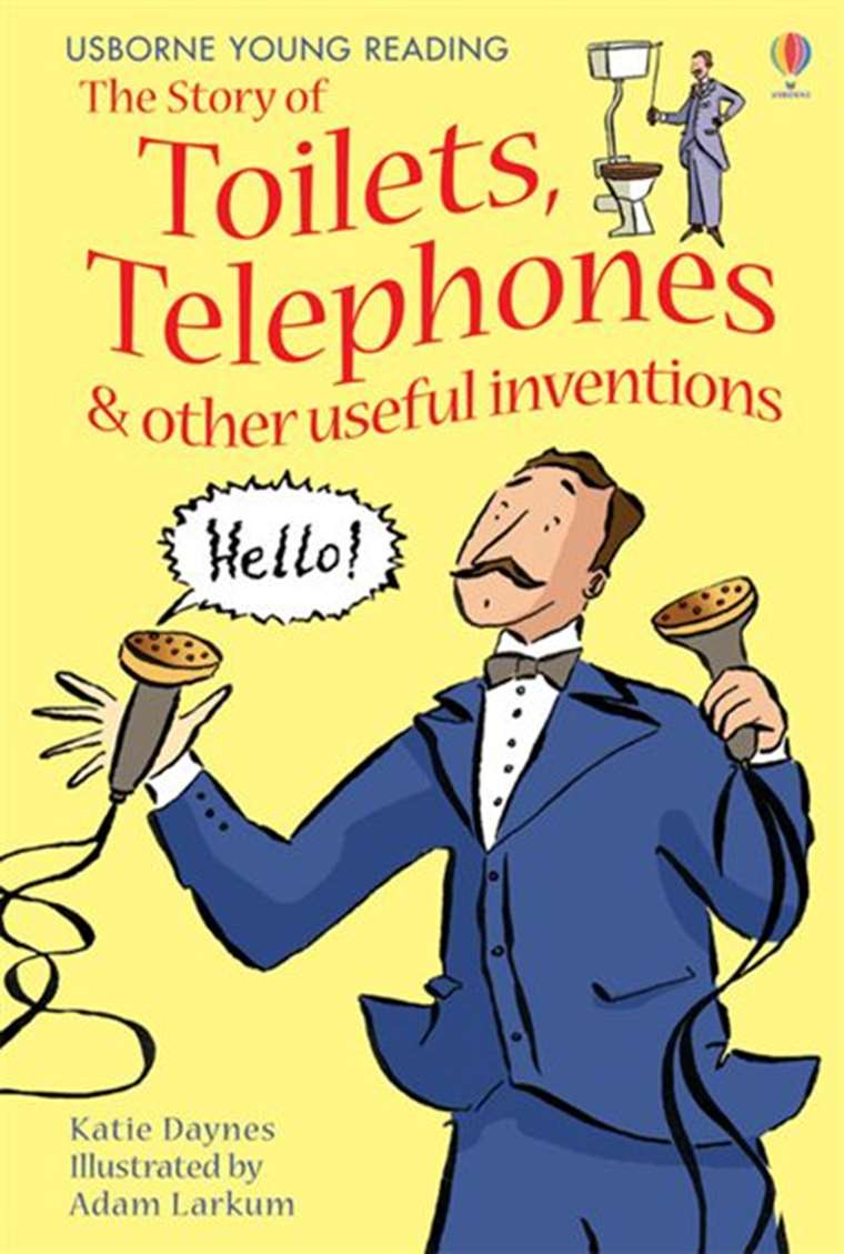 "The story of toilets, telephones and other useful inventions"" at ..."
