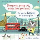'Pussy cat, pussy cat, where have you been? I've been to London to visit the queen.' book cover