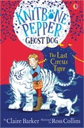 'Knitbone Pepper Ghost Dog: The Last Circus Tiger' book cover