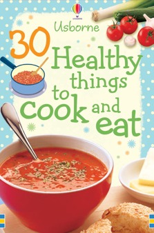 Book cover - 30 Healthy things to cook and eat