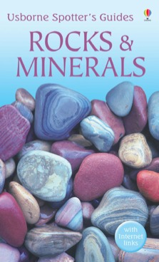 "Spotter's Guides: Rocks and minerals"" in Usborne Quicklinks"