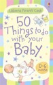 50 things to do with your baby: 0-6 months
