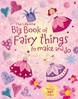 Big book of fairy things to make and do