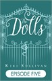 The Dolls - Episode Five (Free ebook)