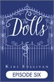 The Dolls - Episode Six (Free ebook)