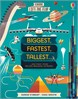 Lift-the-Flap Biggest, Fastest, Tallest…