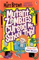 Mutant Zombies Cursed My School Trip!