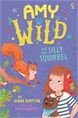 Amy Wild and the Silly Squirrel