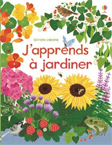 J'apprends à jardiner